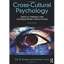 Cross-Cultural Psychology: Critical Thinking and Contemporary Applications, Sixth Edition