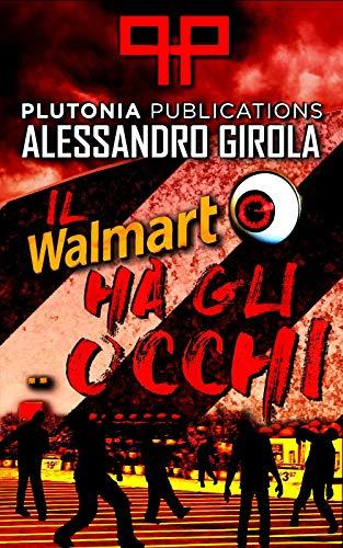 Il Walmart ha gli occhi (Italian Edition)