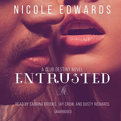 Entrusted: A Club Destiny Novel, Book 7