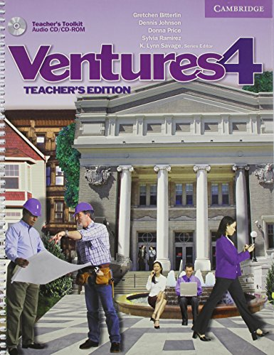 Ventures 4 Teacher's Edition with Teacher's Toolkit Audio CD/CD-ROM: Level 4