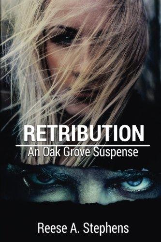 Retribution: Volume 3 (The Oak Grove Suspense)