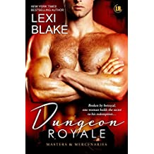 Dungeon Royale: Masters and Mercenaries 6 by Lexi Blake (2014-02-12)