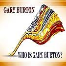 Who is Gary Burton? - Album
