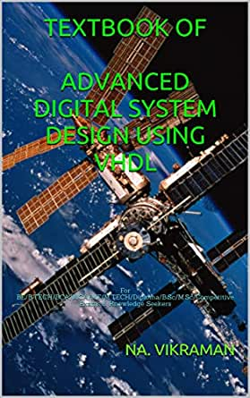 Textbook Of Advanced Digital System Design Using Vhdl For Be B Tech Bca Mca Me M Tech Diploma B Sc M Sc Competitive Exams Knowledge Seekers 2020 79 Ebook Vikraman Na Amazon In Kindle Store