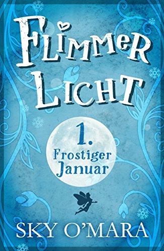 Buchseite und Rezensionen zu 'FlimmerLicht. Frostiger Januar (FlimmerLicht-Saga 1)' von Sky O'Mara