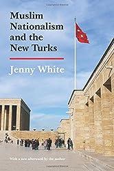 Muslim Nationalism and the New Turks (Princeton Studies in Muslim Politics)