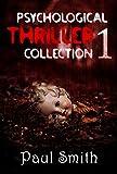 Psychological Thriller Collection 1 ((Mystery Thriller Suspense Psychological Crime))