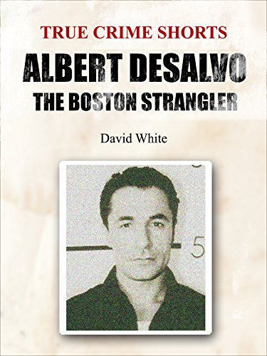 Albert DeSalvo: the Boston Strangler (True Crime Shorts Book 5) (English Edition) de [White, David]