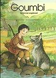 Goumbi - Ein Kind der Jungsteinzeit - Pierre Machu, Severine Machu