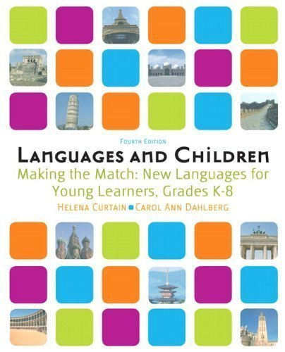 Languages and Children: Making the Match, New Languages for Young Learners, Grades K-8 (4th Edition) 4th (fourth) Edition by Curtain, Helena I., Dahlberg, Carol Ann [2008]