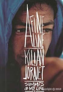 A FINE LINE SUMMIT OF MY LIFE / JORNET KILLIAN