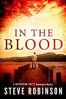 In the Blood (Jefferson Tayte Genealogical Mystery Book 1) (English Edition) von [Robinson, Steve]