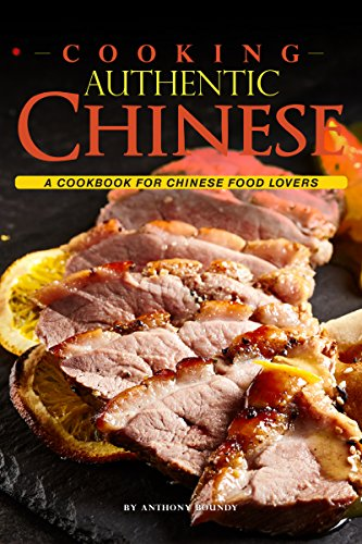 Cooking Authentic Chinese: A Cookbook for Chinese Food Lovers (English Edition) Soup Bowl Asiatische