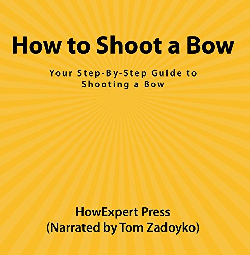 How to Shoot a Bow: Your Step-By-Step Guide to Shooting a Bow Shooting Guide