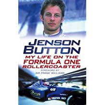 Jenson Button: My Life on the Formula One Rollercoaster: Written by Jenson Button, 2003 Edition, (First Edition) Publisher: Bantam Books (Transworld Publishers [Paperback]