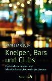 Kneipen, Bars und Clubs: Postmoderne Heimat- und Identitätskonstruktionen in der Literatur