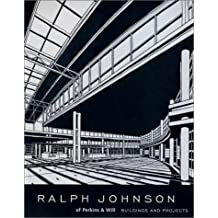 Ralph Johnson of Perkins & Will: Buildings and Projects by Robert Bruegmann (1995-09-15)