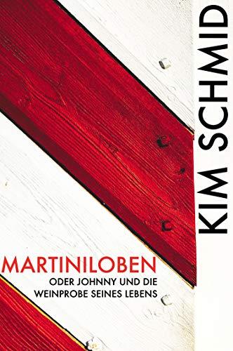 Martiniloben: oder Johnny und die Weinprobe seines Lebens (German Edition) book cover