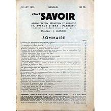 TOUT SAVOIR du 01/07/1953 - L'AVION-HELICOPTERE A AIR COMPRIME - LES BRITANNIQUES ET L'EVERESTE - LA PECHE AU VOILIER - LA CAROSSERIE PLASTIC-VERRE - SEMAINE DU CHEVAL - UN SCAPHANDRE HERMETIQUE DANS LA STRATOSPHERE - LA FRONDE ET LE LANCE-PIERRE - PECHE AU NIGER - LES GRANDS FLEUVES SOUTERRAINS ET SOUS-MARINS - LA GRENOUILLE MUGISSANTE - LES CHARS SOUS-MARINS - PARACHUTAGE SUPERSONNIQUE - DRESSEURS DE FAUVES - LA TELE - CAMERA-DETECTIVE - MEDECIN POUR BALLES DE GOLF - EN AUTO SOUS LE MONT BLANC