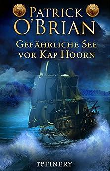Gefährliche See vor Kap Horn (Die Jack-Aubrey-Serie 16) (German Edition) di [O'Brian, Patrick]