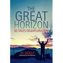 The Great Horizon: 50 Heroes of Geography