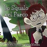Scarica Libro Lo Squalo nel Parco (PDF,EPUB,MOBI) Online Italiano Gratis