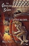 La Cale aux rats: Saga d'aventures maritimes (Les Orphelins du Scorff t. 1)