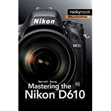 [Mastering the Nikon D610] (By: Darrell Young) [published: February, 2014]