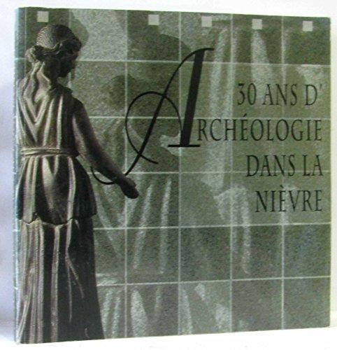 30 ans d'archéologie dans la Nièvre