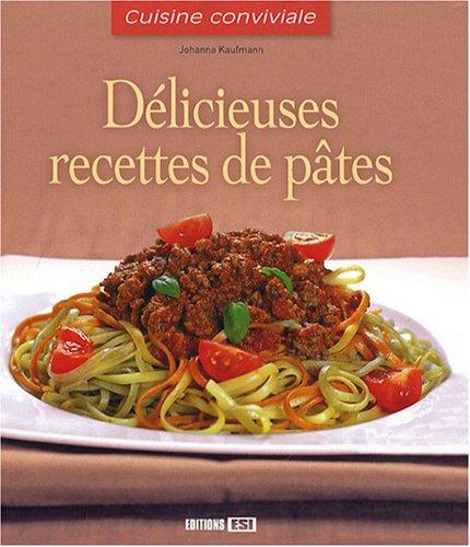 Délicieuses recettes de pâtes