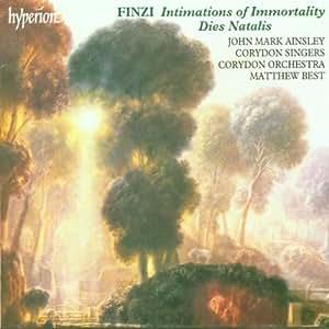 Gerald Finzi - Intimations of Immortality; Dies natalis