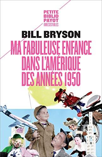 Ma fabuleuse enfance dans l'Amérique des années 1950 (PR.PA.PF.RE.VOY t. 775) par Bill Bryson
