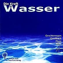Die Kraft im Wasser. CD: Gewitterregen, Quellbach, Fluss, Meer