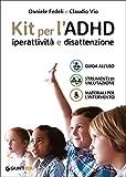 Kit per l'ADHD. Iperattività e disattenzione: Guida all'uso-Strumenti di valutazione-Materiali per l'intervento