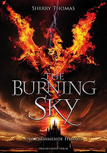 The Burning Sky: Der flammende Himmel - Elemente-Trilogie Band 1