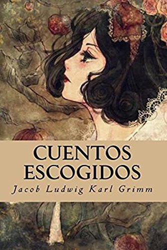 Cuentos escogidos por Jacob  Grimm