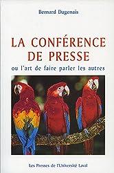 La conférence de presse, ou, L'art de faire parler les autres