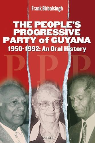 The People's Progressive Party Of Guyana: 1950-1992, an Oral History por Frank Birbalsingh
