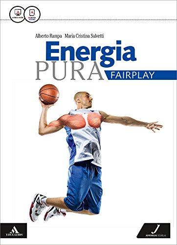 Energia pura. Fairplay. Per le Scuole superiori. Con e-book. Con espansione online