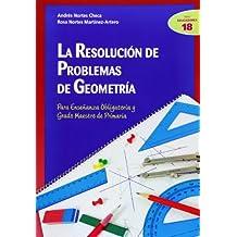 La resolución de problemas de geometría: Para Enseñanza Obligatoria y Grado Maestro de Primaria (Ciudad de las Ciencias) - 9788498427639