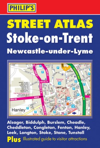 Philip's Street Atlas Stoke-on-Trent and Newcastle-under-Lyme (City Street Atlases)