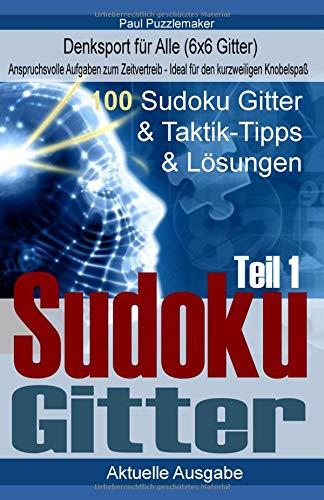100 Sudoku Gitter - Denksport für Alle & Taktik-Tipps & Lösungen (Schwierigkeit: leicht, Band 1)