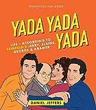 Yada Yada Yada: Life-according to Seinfeld's Jerry, Elaine, George & Kramer
