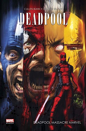 DEADPOOL MASSACRE MARVEL par Cullen Bunn