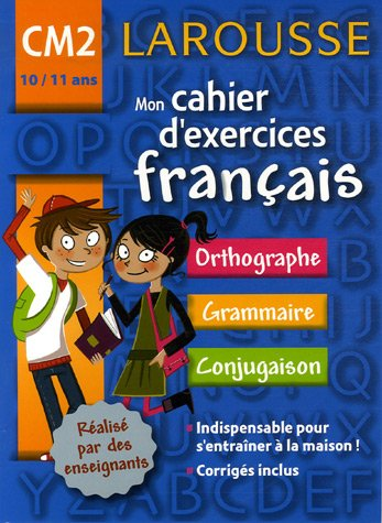 Mon cahier d'exercices Français CM2 par Armelle Vautrot, Charlotte Escamez