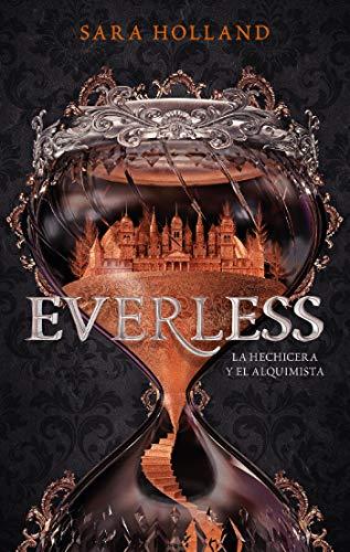 Everless_La hechicera y el Alquimista - Bilogía Everless 01, Sara Holland 51Gskko4b-L