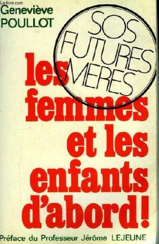 Les Femmes et les enfants d'abord ! par Geneviève Poullot
