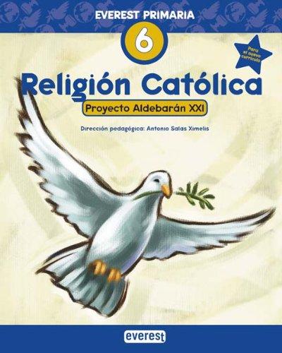 Religión Católica 6º Primaria. Proyecto Aldebarán XXI - 9788424109141