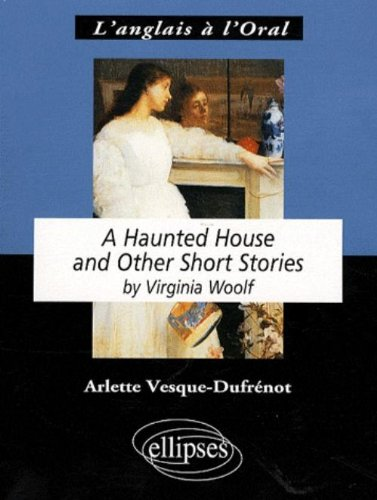 A Haunted House : And Other Short Stories