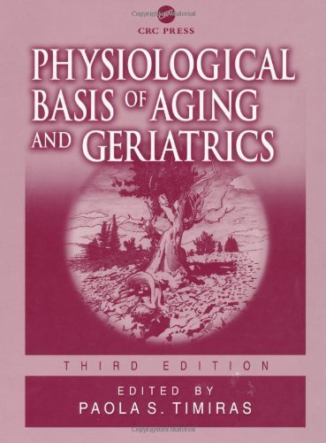 Physiological Basis of Aging and Geriatrics, Third Edition (2002-09-25)